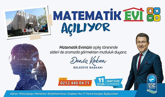 Eyüpsultan Belediyesi'nden İstanbul'a hediye! Matematik Evi açılıyor..